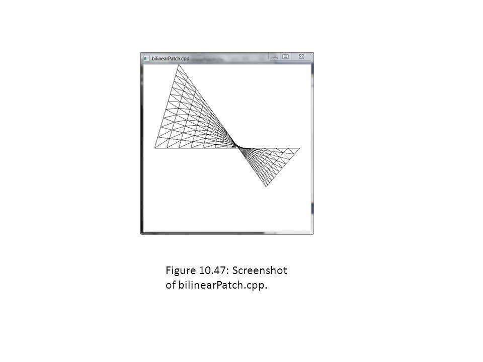 Figure 10.47: Screenshot of bilinearPatch.cpp.