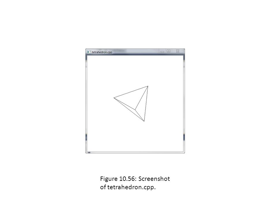 Figure 10.56: Screenshot of tetrahedron.cpp.