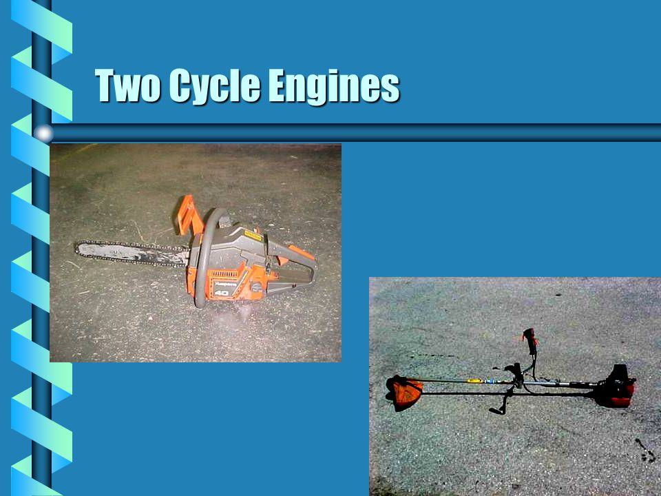 Two Cycle Engines