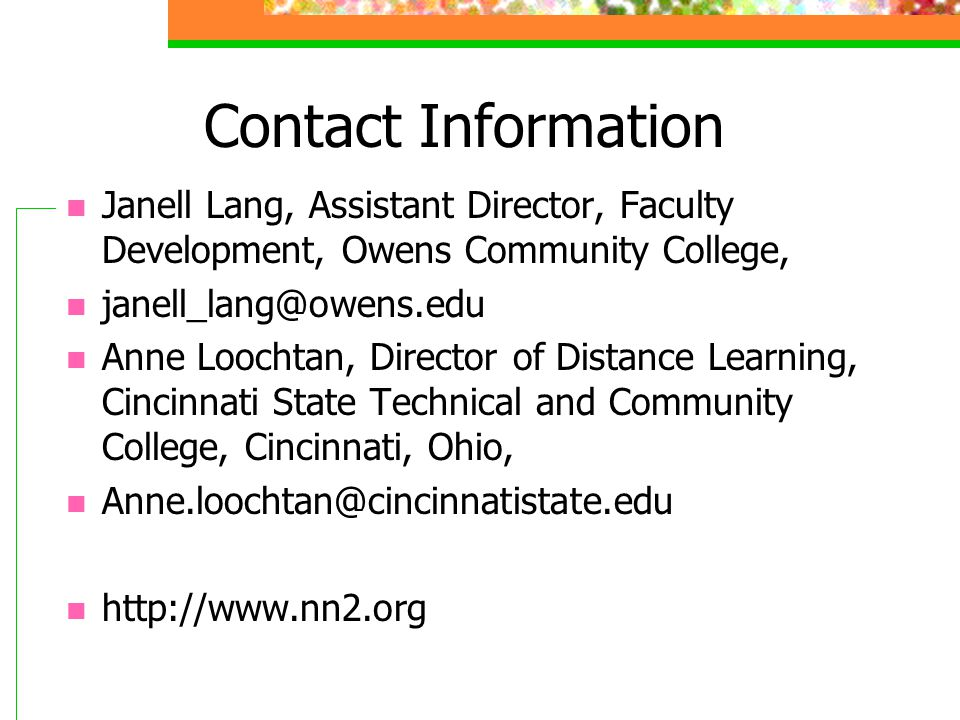 Contact Information Janell Lang, Assistant Director, Faculty Development, Owens Community College, janell_lang@owens.edu Anne Loochtan, Director of Di