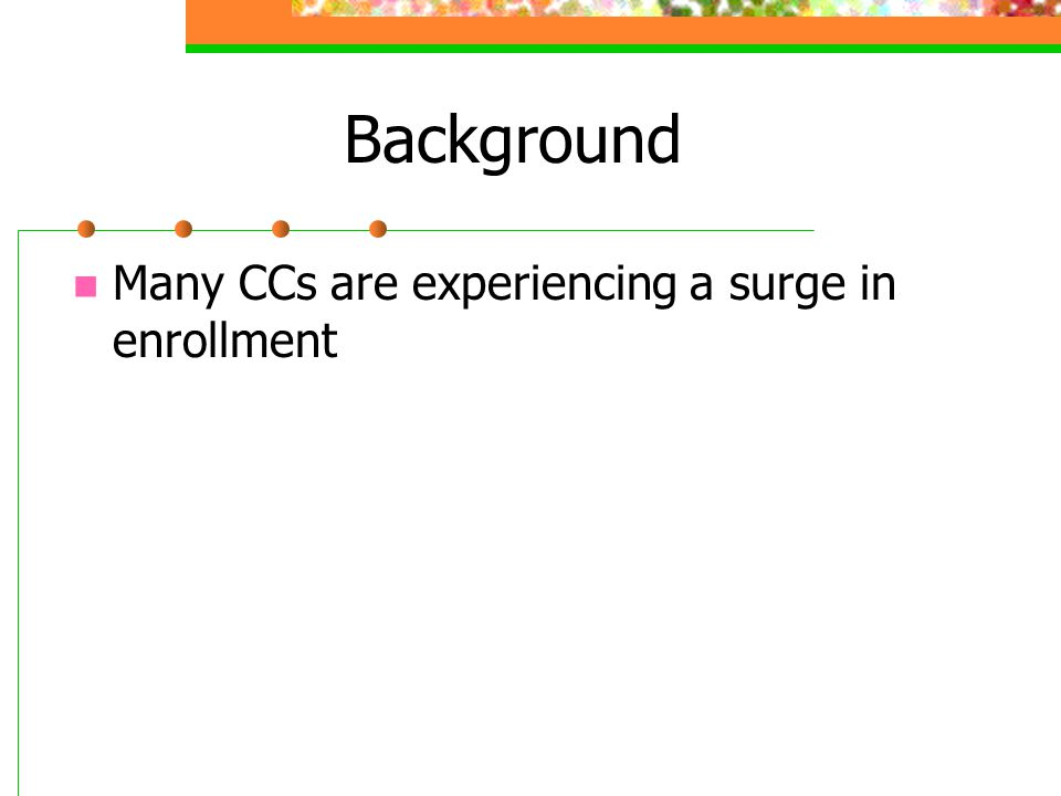 Background Many CCs are experiencing a surge in enrollment