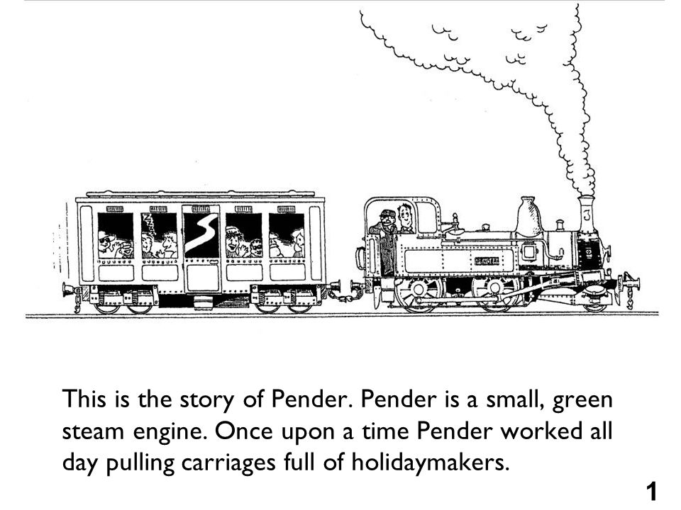 This is the story of Pender. Pender is a small, green steam engine.