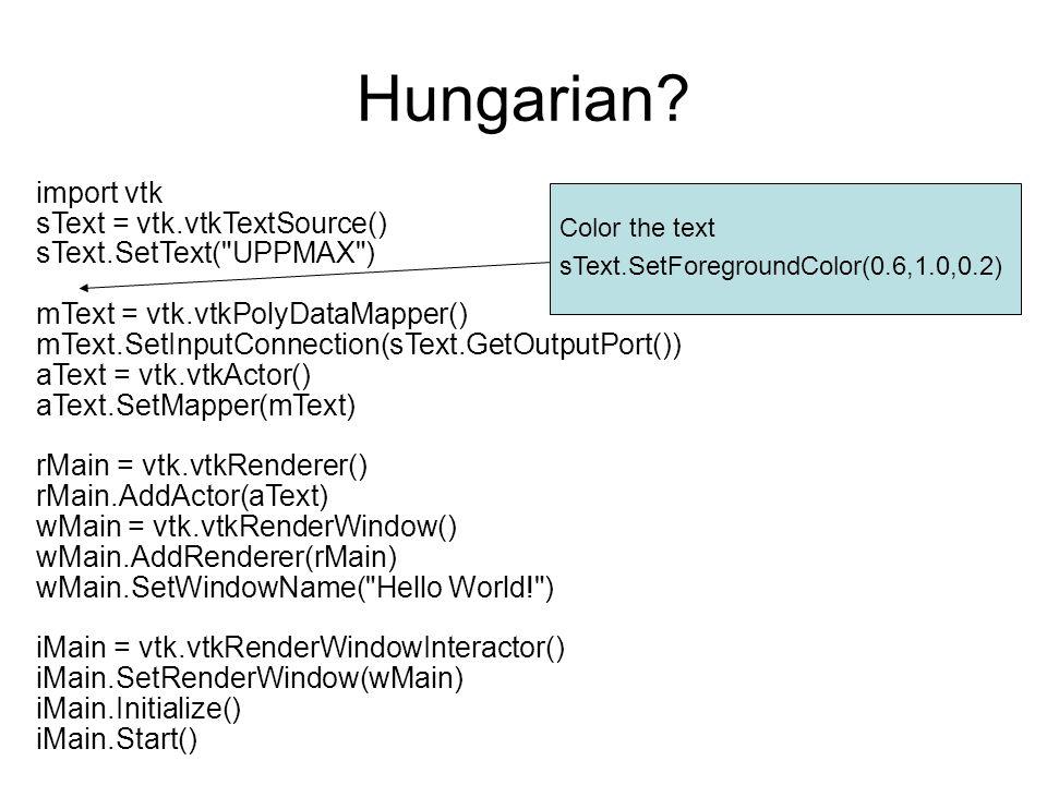 Hungarian? import vtk sText = vtk.vtkTextSource() sText.SetText(