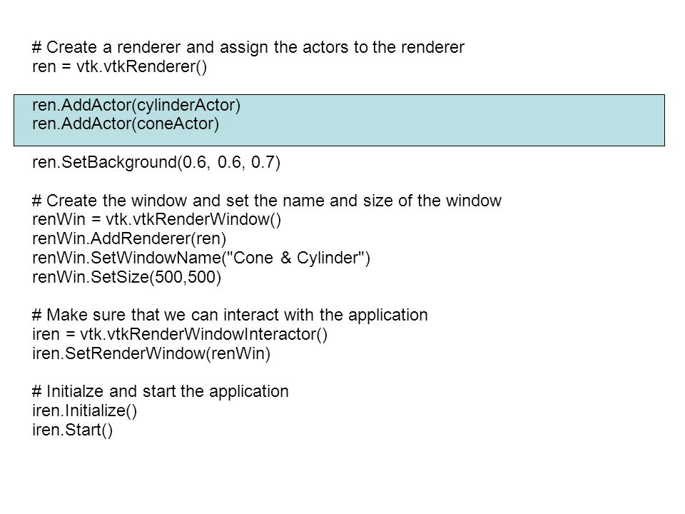 # Create a renderer and assign the actors to the renderer ren = vtk.vtkRenderer() ren.AddActor(cylinderActor) ren.AddActor(coneActor) ren.SetBackgr