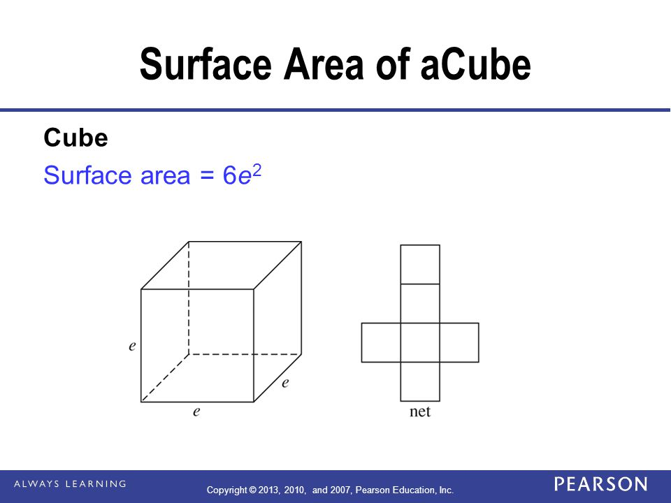Right pentagonal prism Surface area = ph + 2B, where p = the perimeter of the base, h is the height of the prism, and B is the area of the base.