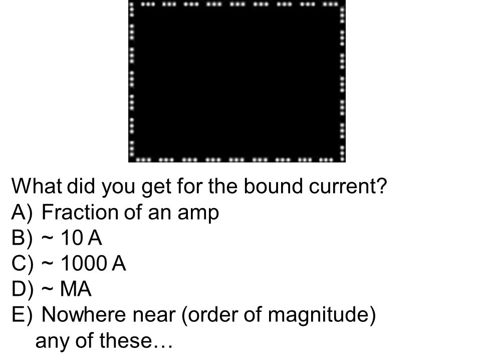 What did you get for the bound current.