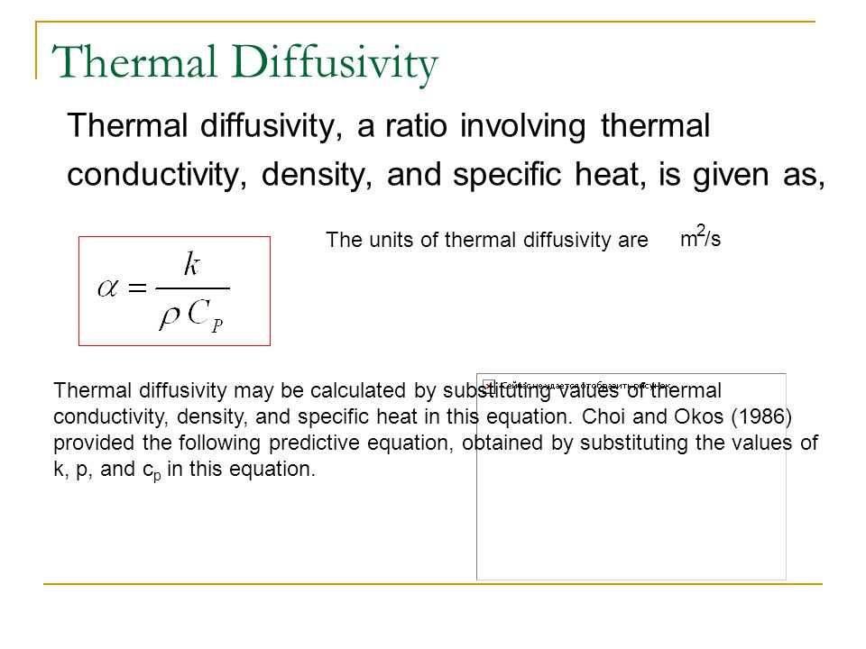 Thermal Diffusivity Heating and cooling of agricultural materials involves the unsteady state or transient heat conduction.