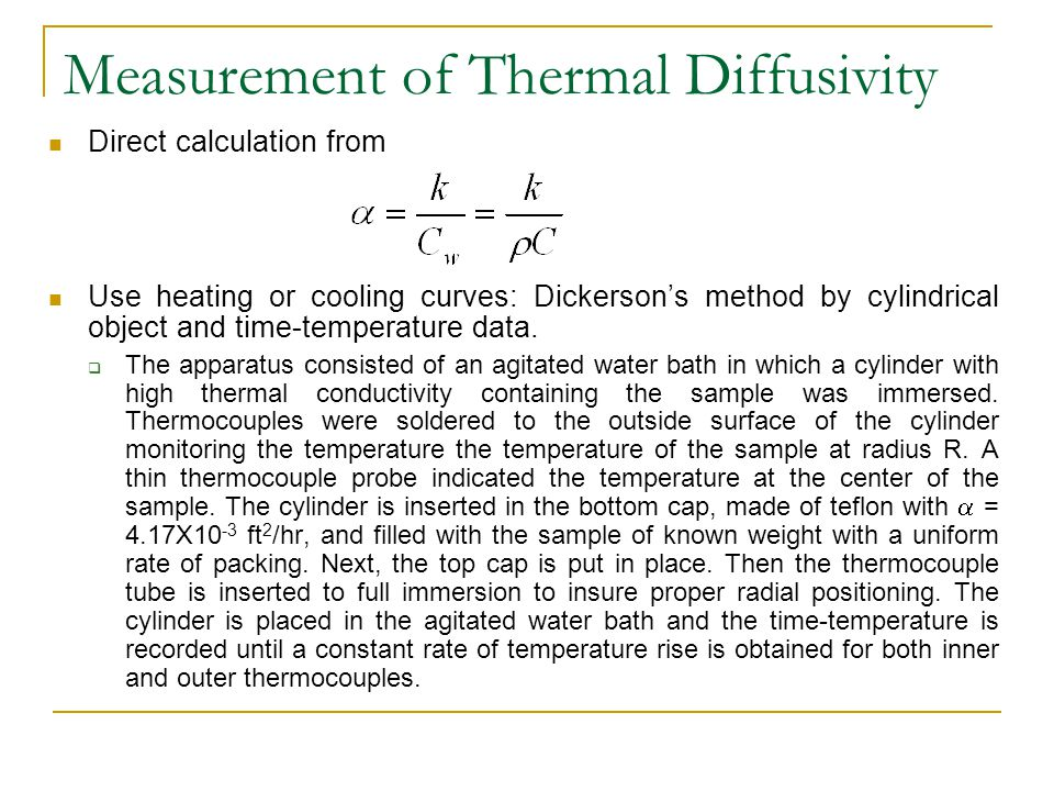 Measurement of Thermal Diffusivity Direct calculation from Use heating or cooling curves: Dickerson's method by cylindrical object and time-temperatur