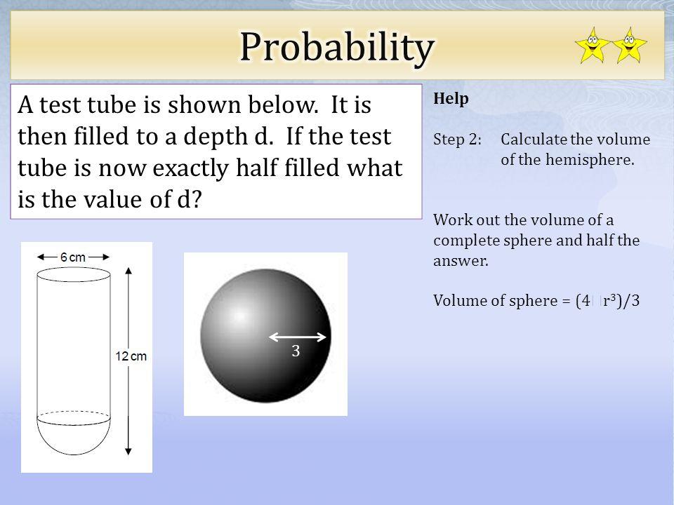 Help Step 2: Calculate the volume of the hemisphere.