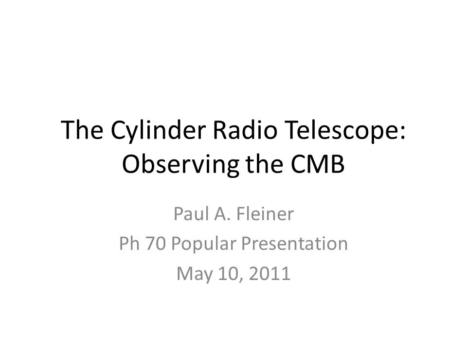 The Cylinder Radio Telescope: Observing the CMB Paul A.