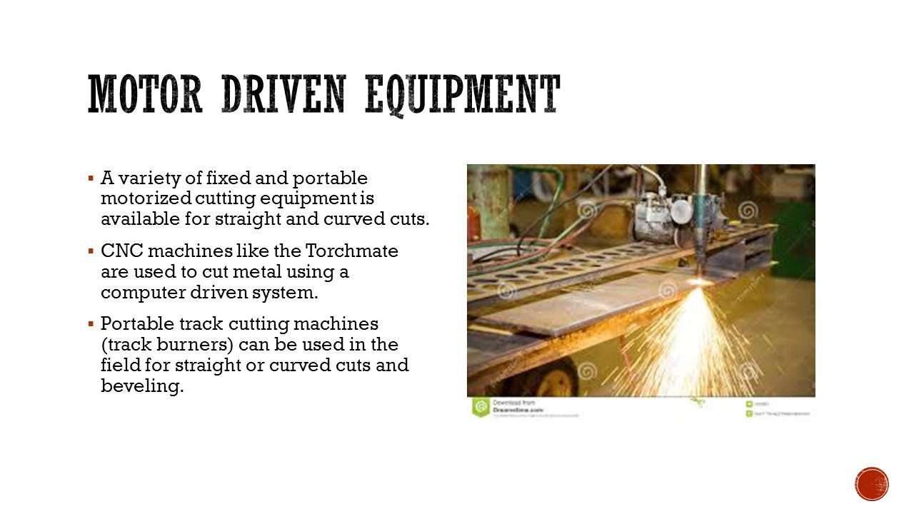  A variety of fixed and portable motorized cutting equipment is available for straight and curved cuts.  CNC machines like the Torchmate are used to