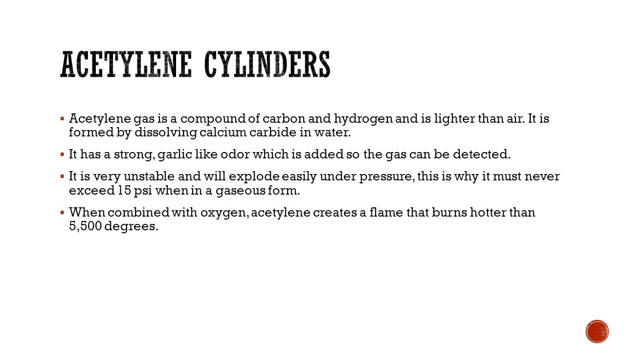  Because of its explosive nature, acetylene cannot be stored above 15 psi in a hollow cylinder.