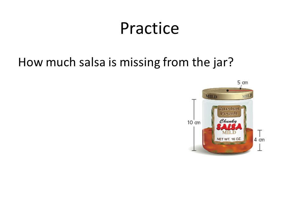Practice How much salsa is missing from the jar?