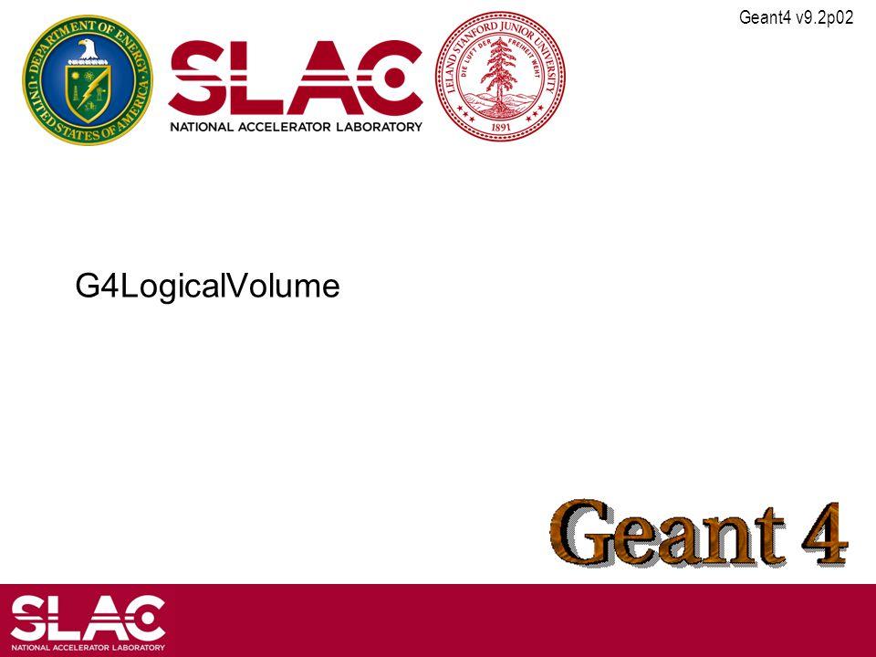Geant4 v9.2p02 G4LogicalVolume