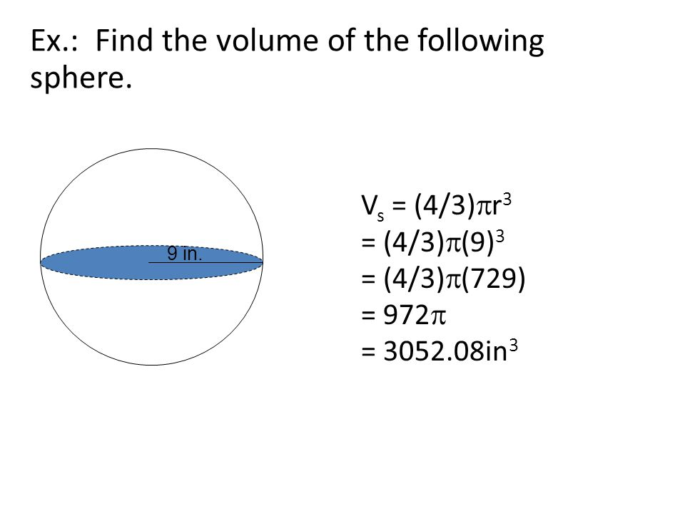 Ex.: Find the volume of the following sphere. 9 in.