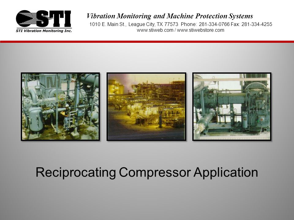 Vibration Monitoring and Machine Protection Systems 1010 E. Main St., League City, TX 77573 Phone: 281-334-0766 Fax: 281-334-4255 www.stiweb.com / www