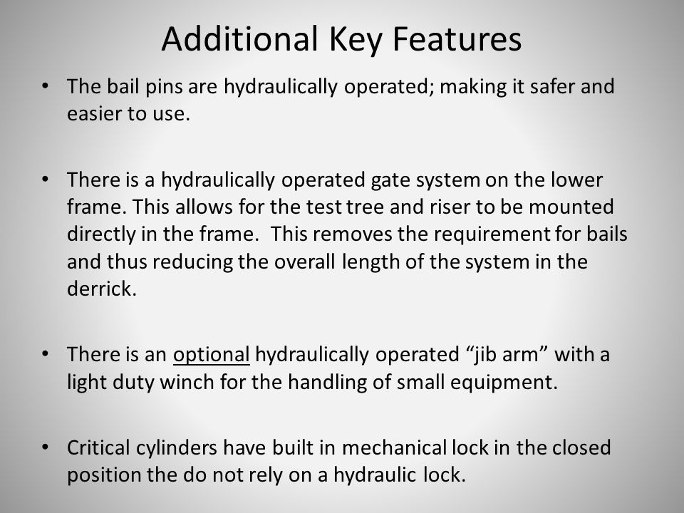 The bail pins are hydraulically operated; making it safer and easier to use.
