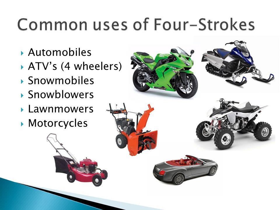  Automobiles  ATV's (4 wheelers)  Snowmobiles  Snowblowers  Lawnmowers  Motorcycles