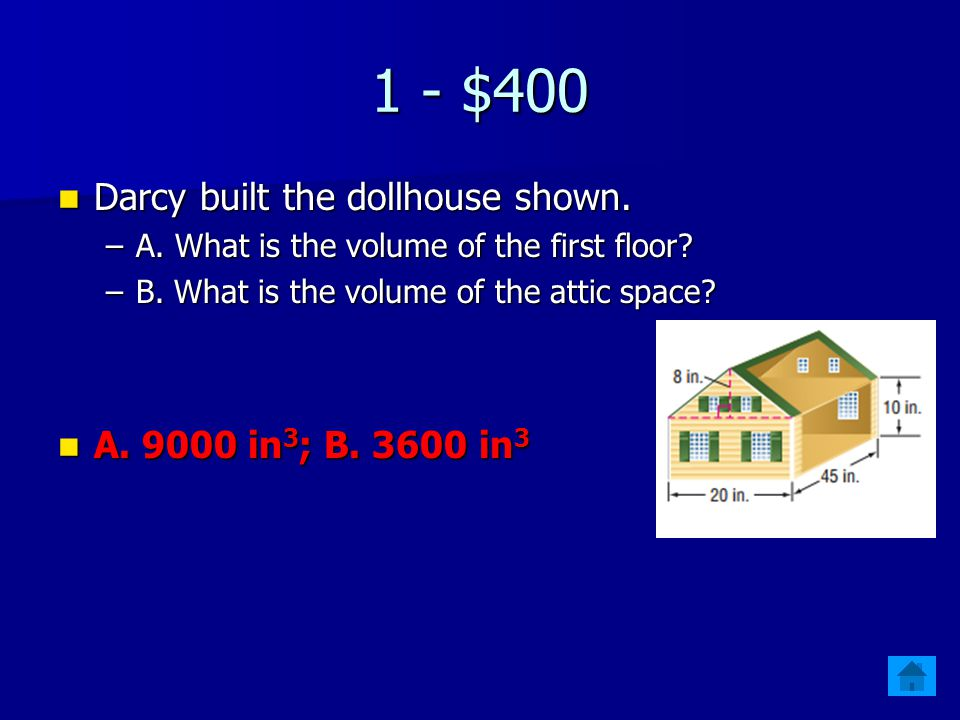 1 - $400 Darcy built the dollhouse shown.Darcy built the dollhouse shown.
