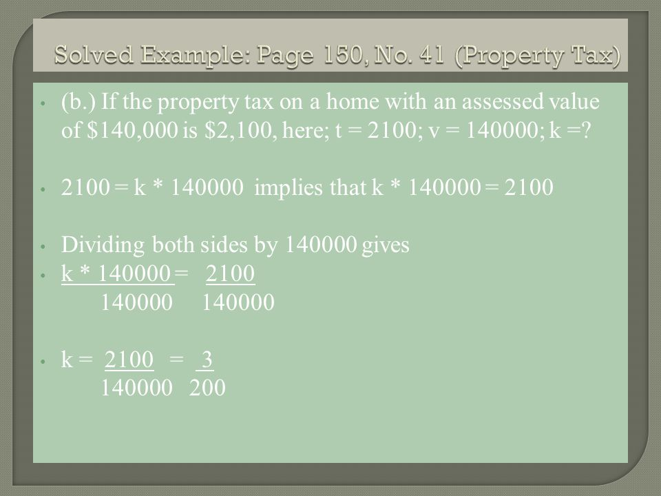 (b.) If the property tax on a home with an assessed value of $140,000 is $2,100, here; t = 2100; v = 140000; k =.