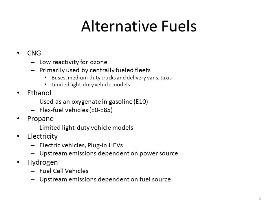 Alternative Fuels CNG – Low reactivity for ozone – Primarily used by centrally fueled fleets Buses, medium-duty trucks and delivery vans, taxis Limited light-duty vehicle models Ethanol – Used as an oxygenate in gasoline (E10) – Flex-fuel vehicles (E0-E85) Propane – Limited light-duty vehicle models Electricity – Electric vehicles, Plug-in HEVs – Upstream emissions dependent on power source Hydrogen – Fuel Cell Vehicles – Upstream emissions dependent on fuel source 5