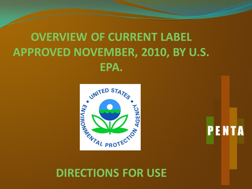 OVERVIEW OF CURRENT LABEL APPROVED NOVEMBER, 2010, BY U.S. EPA. DIRECTIONS FOR USE