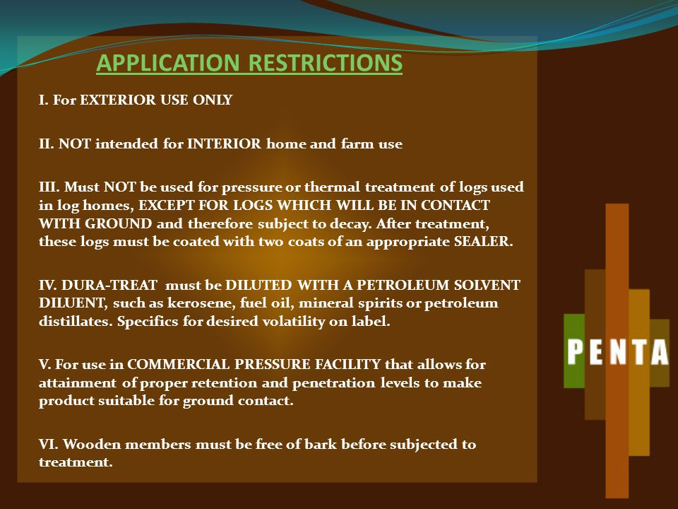 APPLICATION RESTRICTIONS I. For EXTERIOR USE ONLY II.