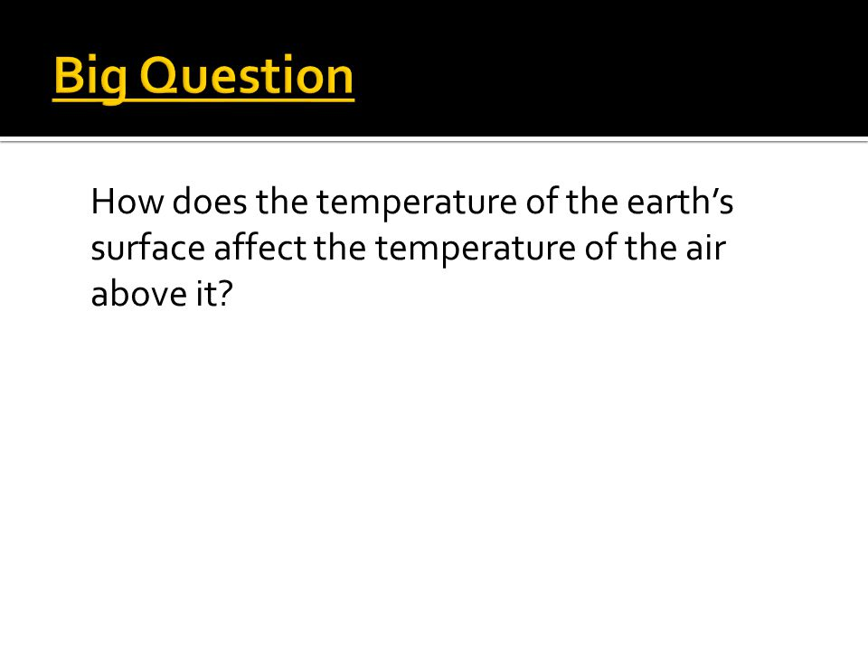 How does the temperature of the earth's surface affect the temperature of the air above it?