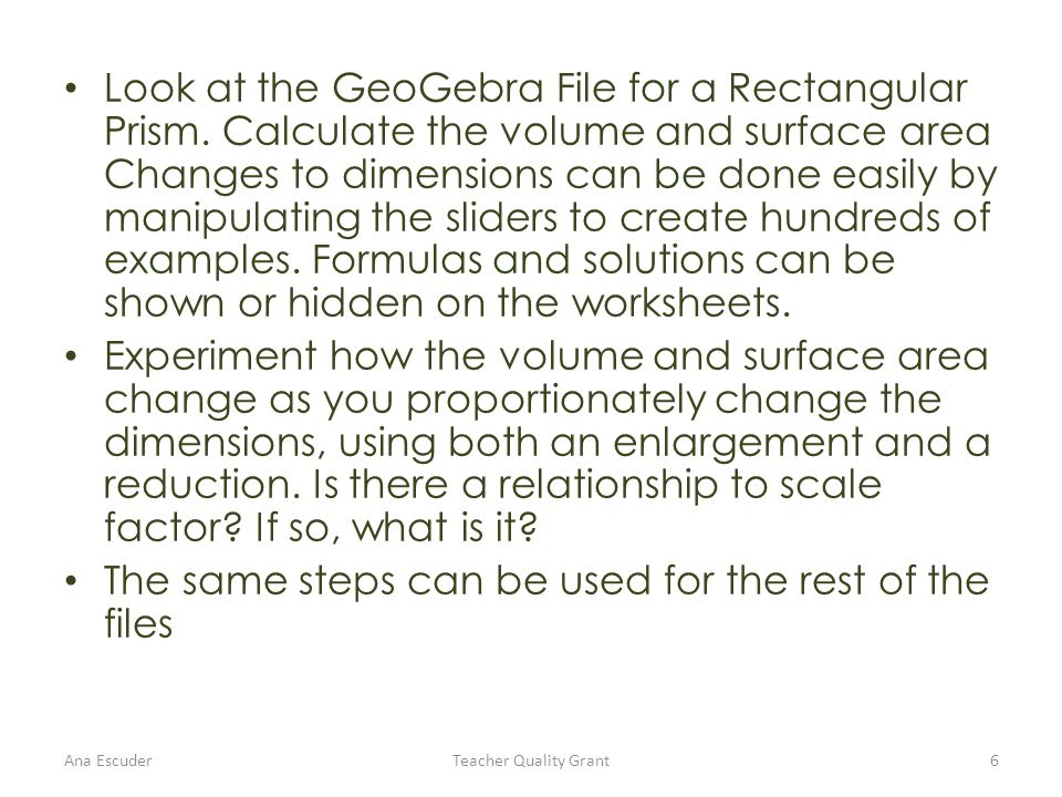 Look at the GeoGebra File for a Rectangular Prism.