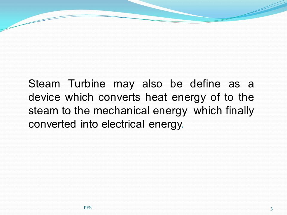 Steam Turbine may also be define as a device which converts heat energy of to the steam to the mechanical energy which finally converted into electric