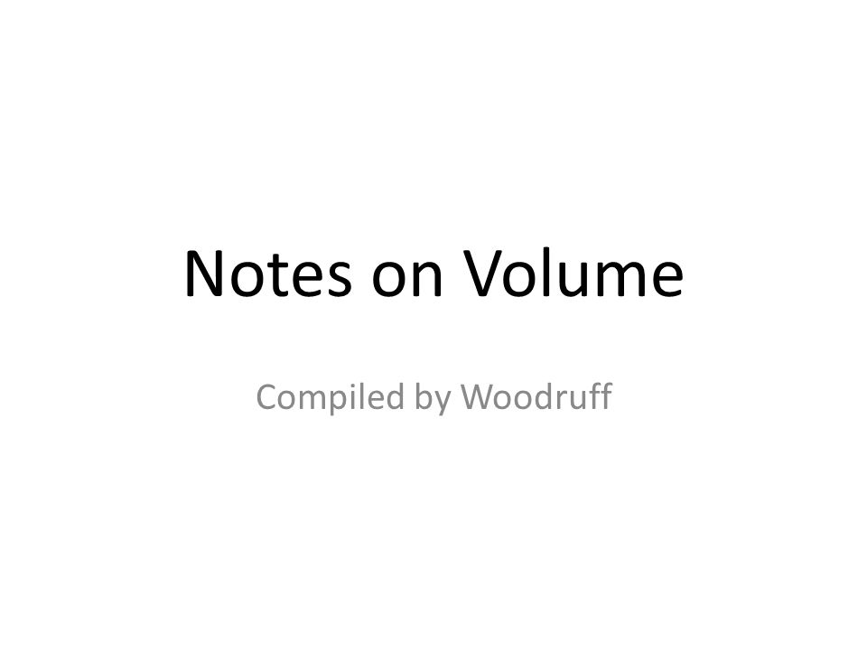 Notes on Volume Compiled by Woodruff