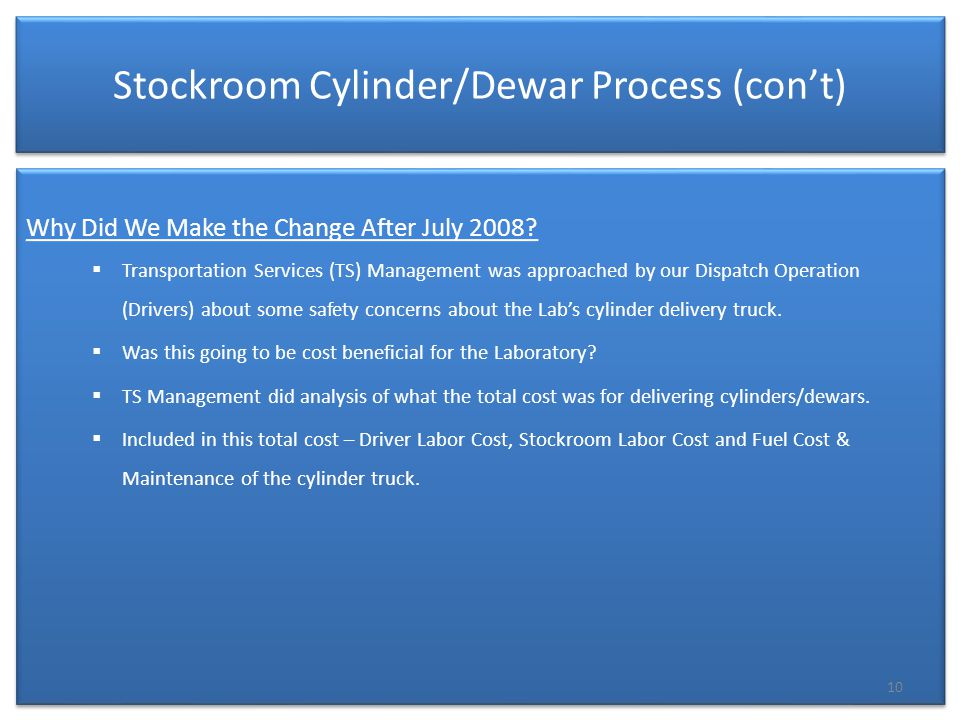 Stockroom Cylinder/Dewar Process (con't) Why Did We Make the Change After July 2008.