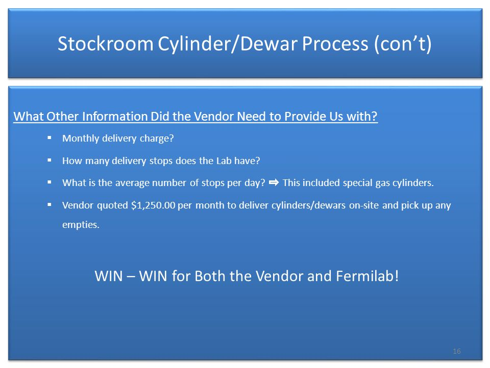 Stockroom Cylinder/Dewar Process (con't) What Other Information Did the Vendor Need to Provide Us with.