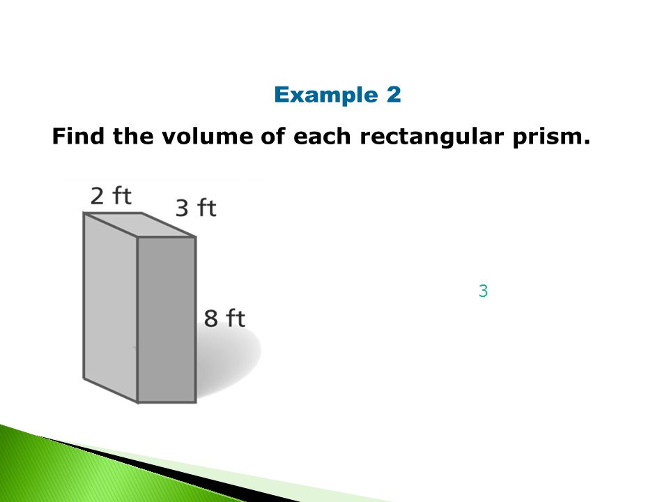 Example 2 Find the volume of each rectangular prism. 3
