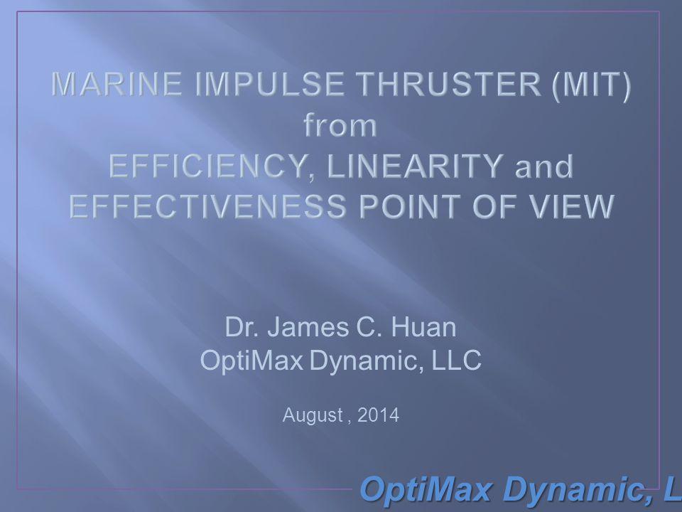OptiMax Dynamic, LLC  Why Impulsive or Unsteady Propulsion.