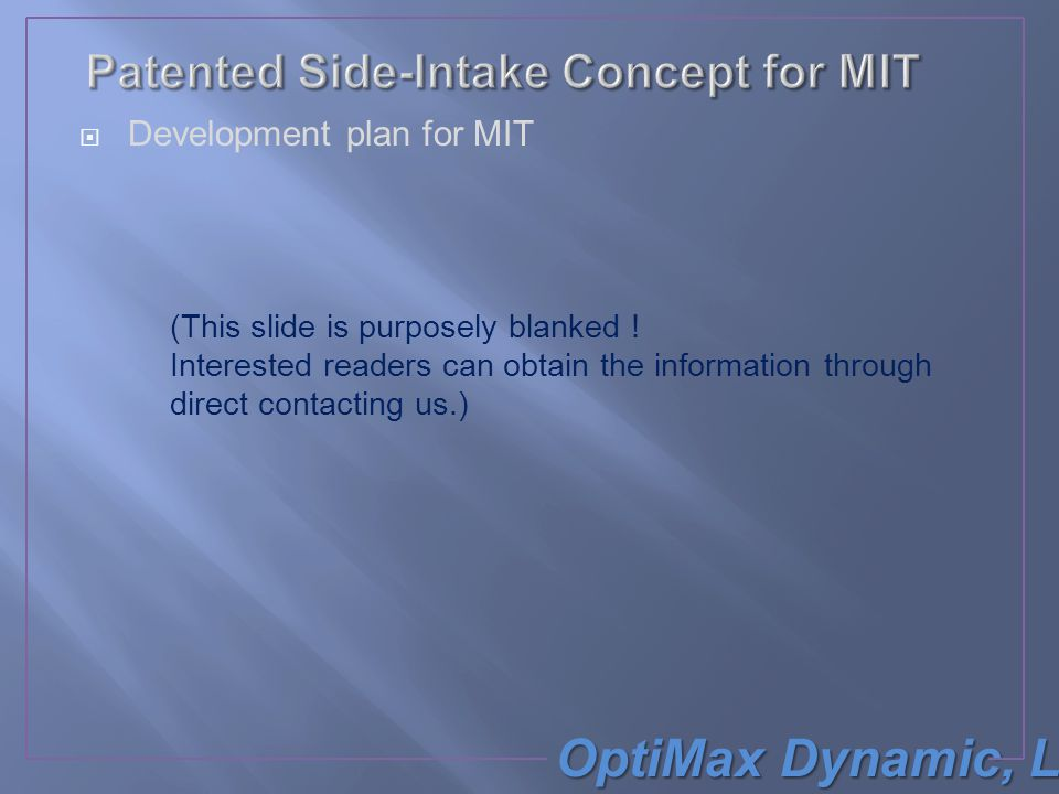 OptiMax Dynamic, LLC  Development plan for MIT (This slide is purposely blanked .