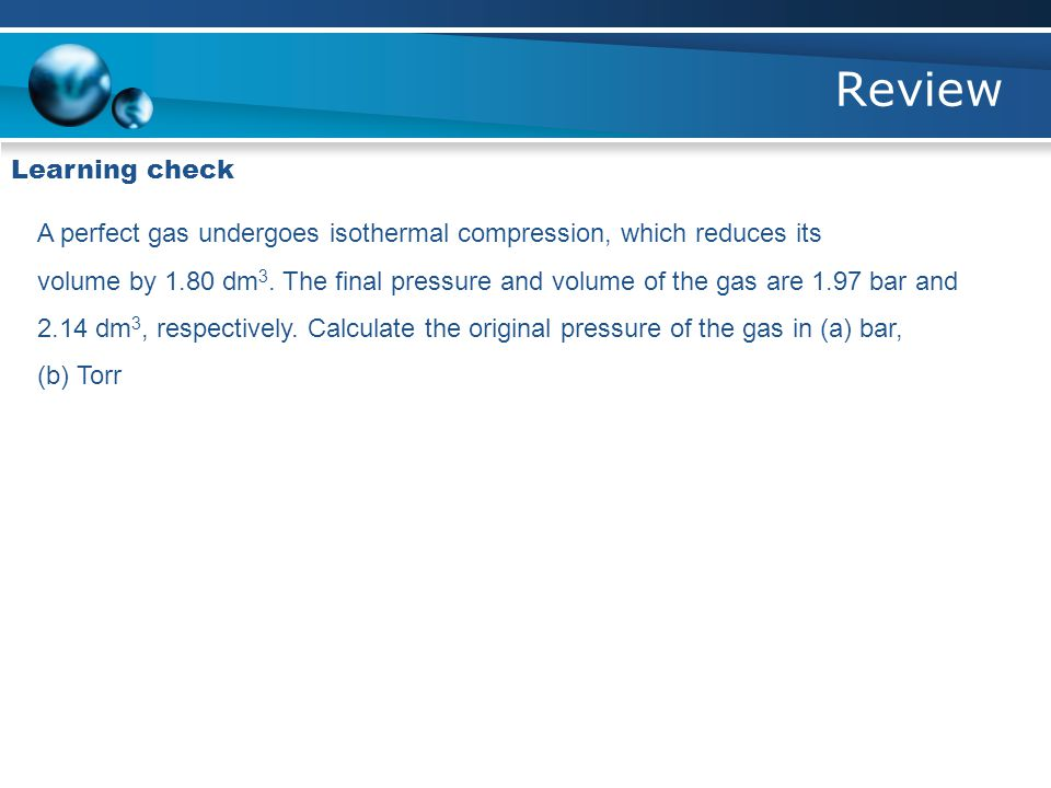 Review Learning check A large cylinder for storing compressed gases has a volume of about 0.050 m3.