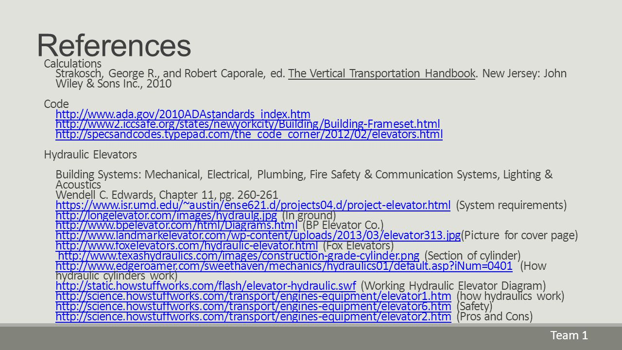 References Calculations Strakosch, George R., and Robert Caporale, ed. The Vertical Transportation Handbook. New Jersey: John Wiley & Sons Inc., 2010