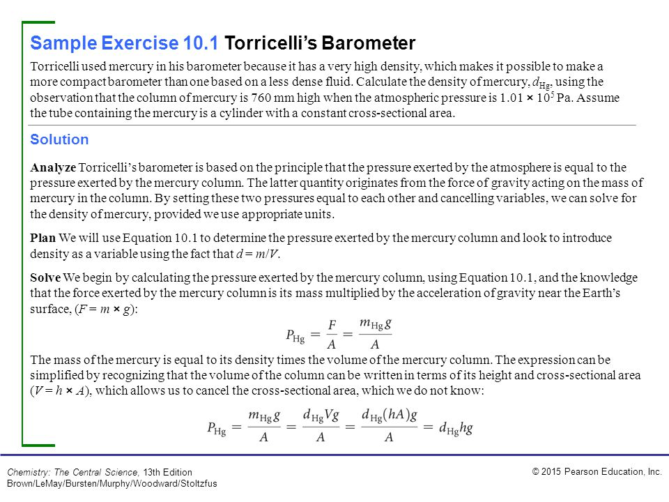 © 2015 Pearson Education, Inc. Chemistry: The Central Science, 13th Edition Brown/LeMay/Bursten/Murphy/Woodward/Stoltzfus Solution Analyze Torricelli'