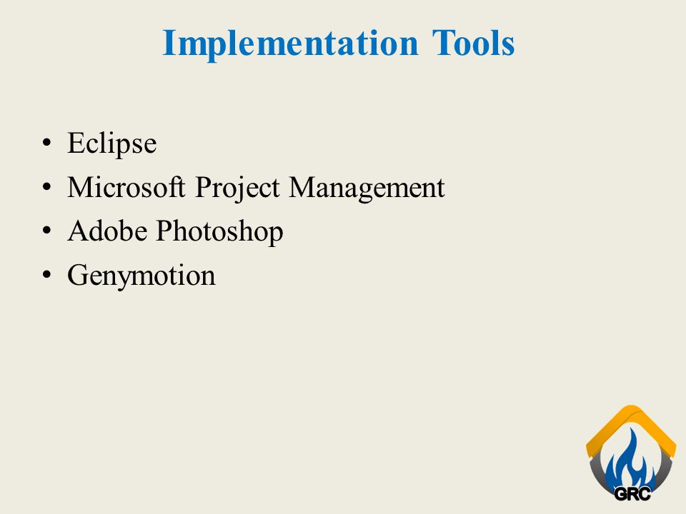 Implementation Tools Eclipse Microsoft Project Management Adobe Photoshop Genymotion