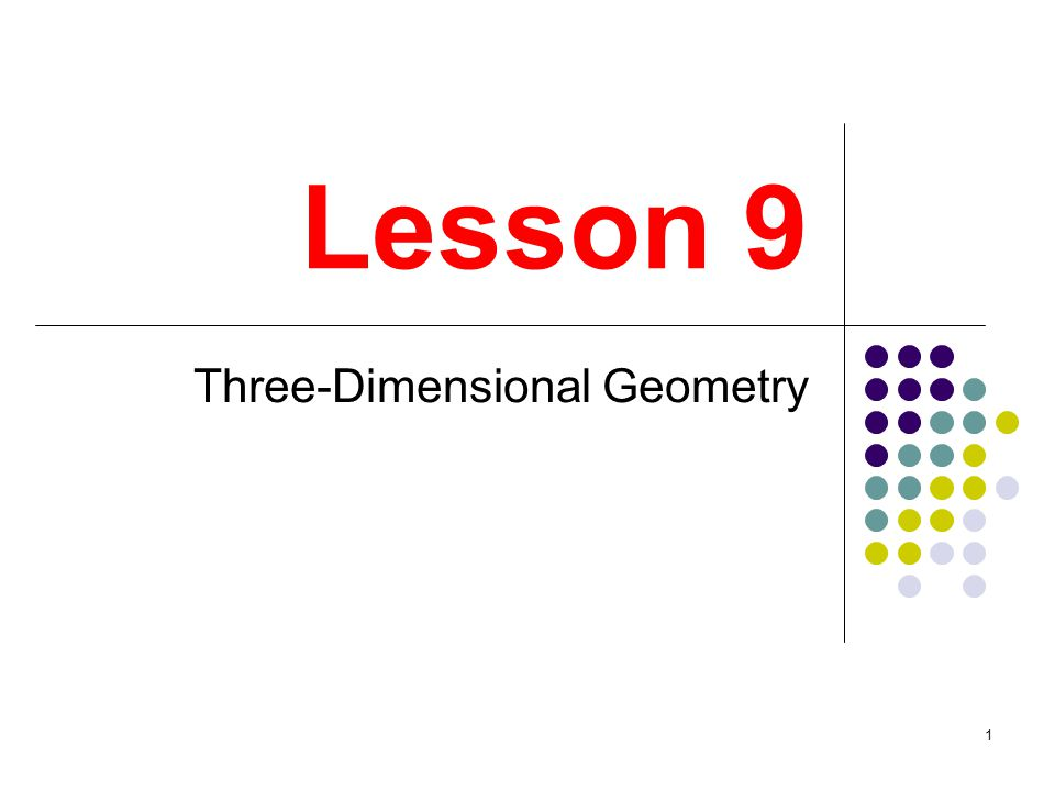 1 Lesson 9 Three-Dimensional Geometry
