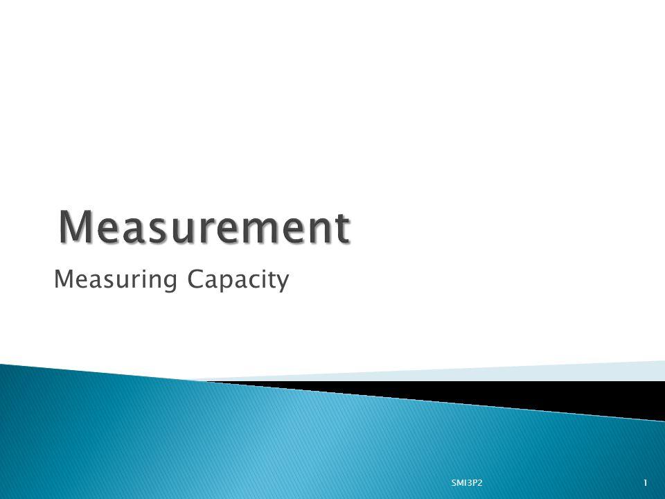 Measuring Capacity 1SMI3P2