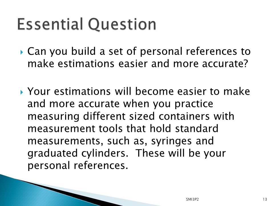  Can you build a set of personal references to make estimations easier and more accurate.