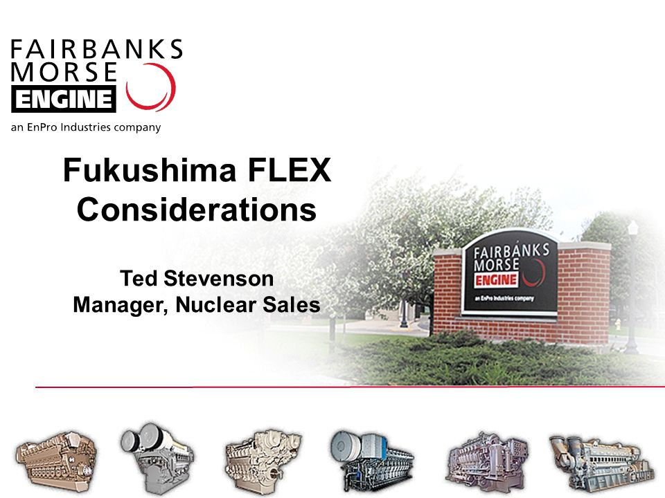 EnPro Restricted 1 Fukushima FLEX Considerations Ted Stevenson Manager, Nuclear Sales