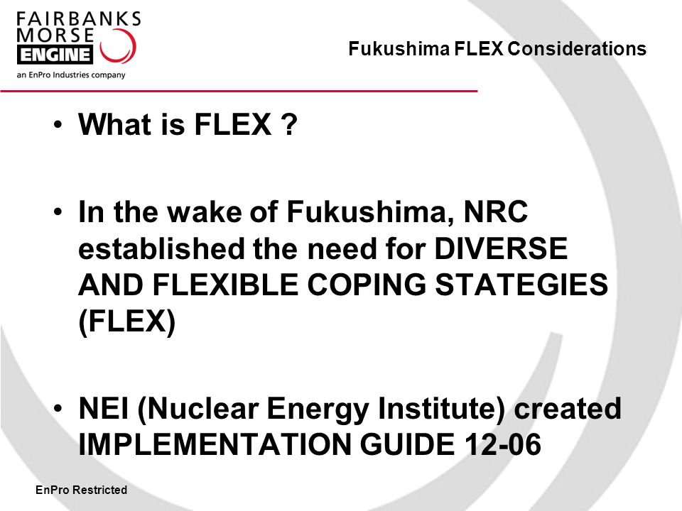 EnPro Restricted Fukushima FLEX Considerations What is FLEX .