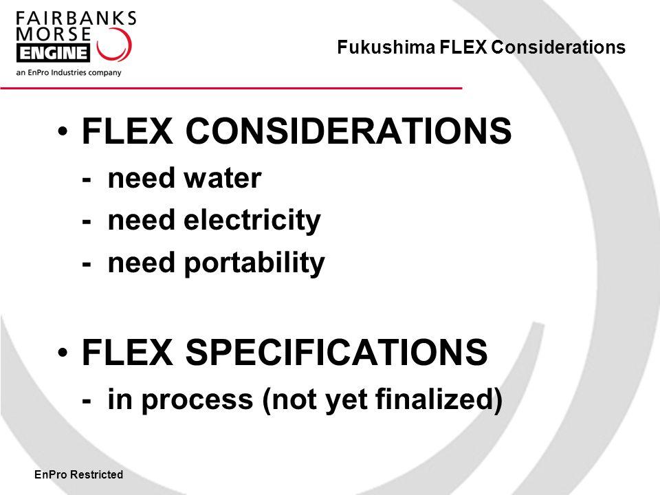 EnPro Restricted Fukushima FLEX Considerations EVOLUTION OF FLEX OFFERING BY FAIRBANKS MORSE