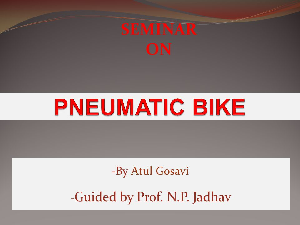 -By Atul Gosavi - Guided by Prof. N.P. Jadhav SEMINAR ON