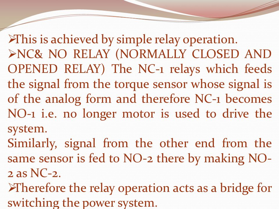  This is achieved by simple relay operation.