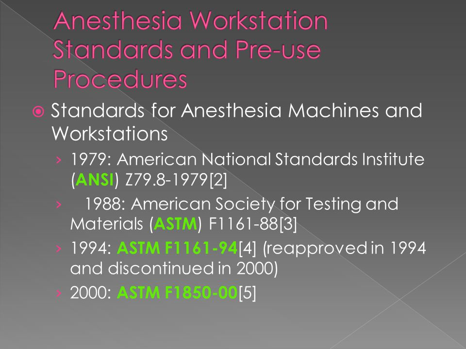  Standards for Anesthesia Machines and Workstations › 1979: American National Standards Institute ( ANSI ) Z79.8-1979[2] › 1988: American Society for