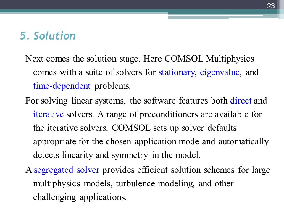 23 5. Solution Next comes the solution stage.